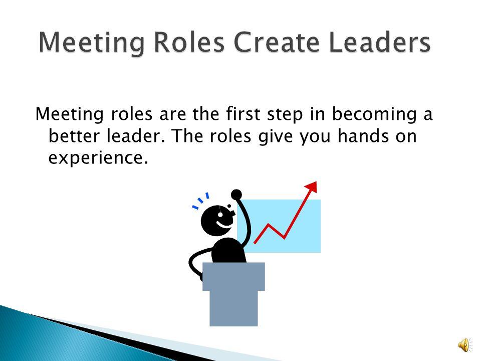 Meeting Roles Create Leaders