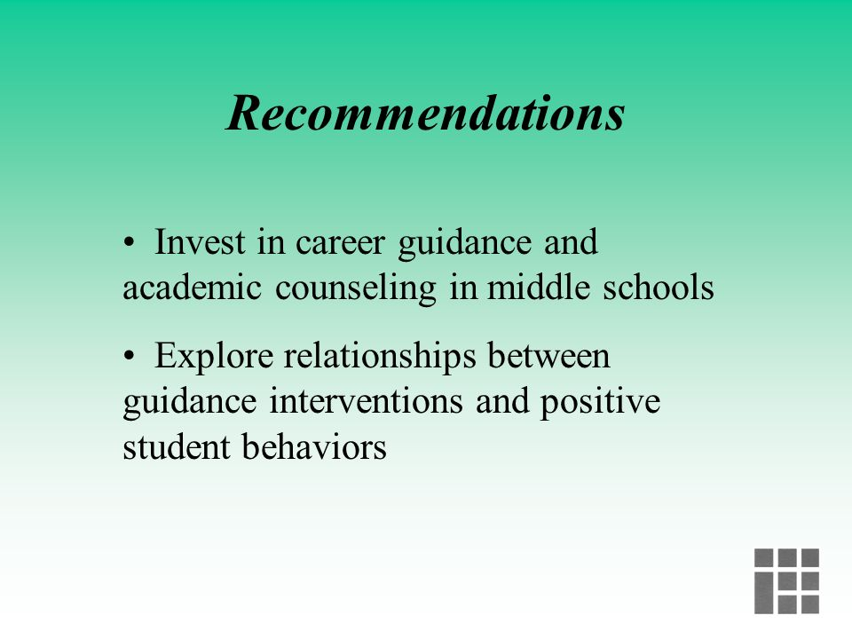 Recommendations Invest in career guidance and academic counseling in middle schools.