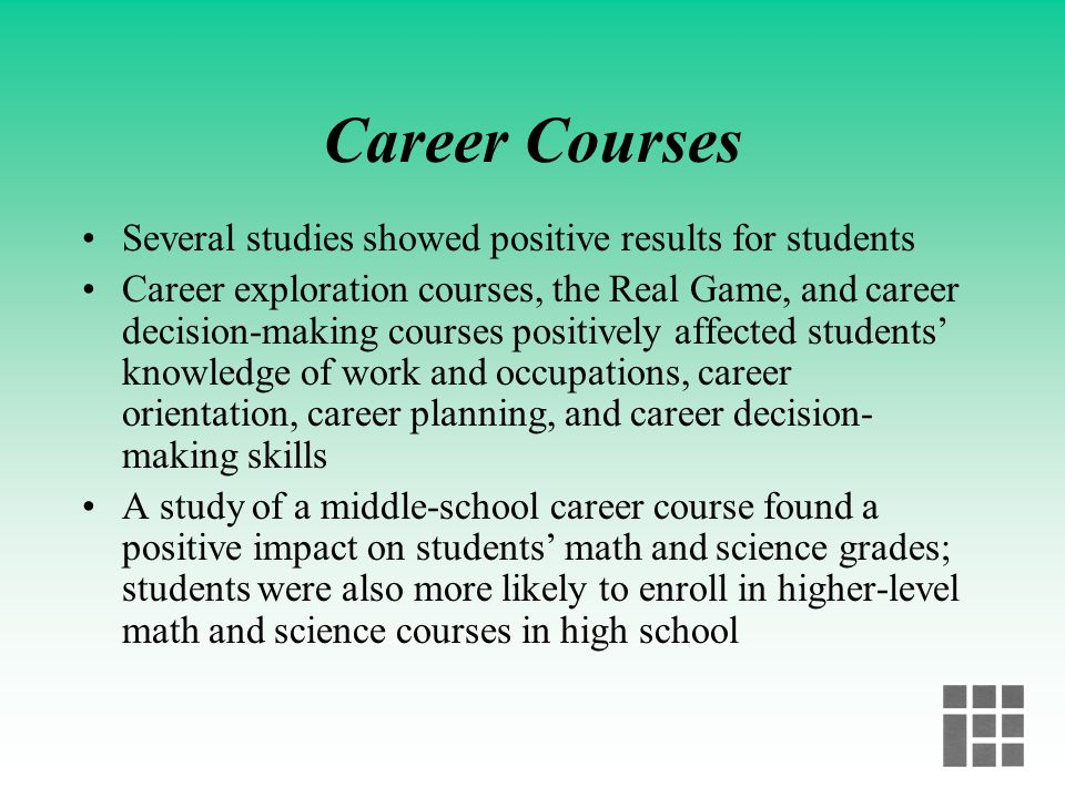 Career Courses Several studies showed positive results for students