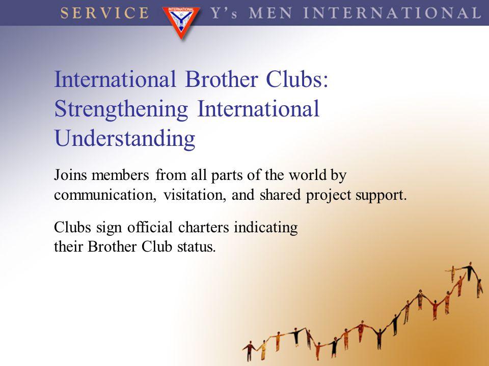 International Brother Clubs: Strengthening International Understanding