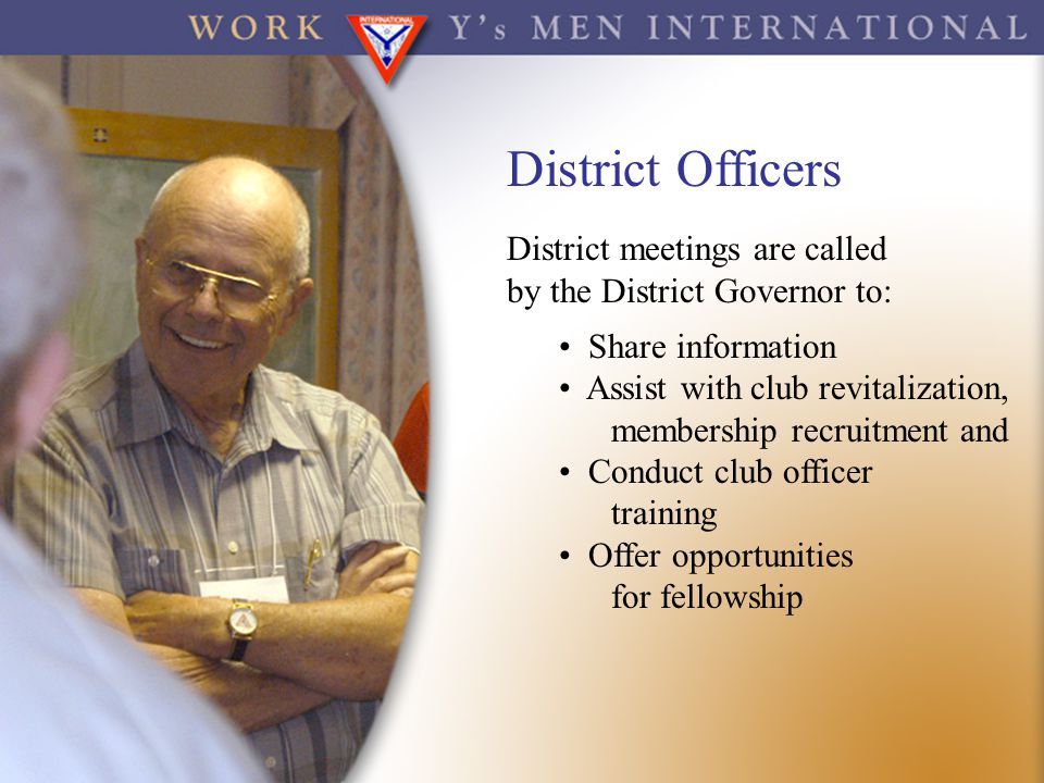 District Officers District meetings are called