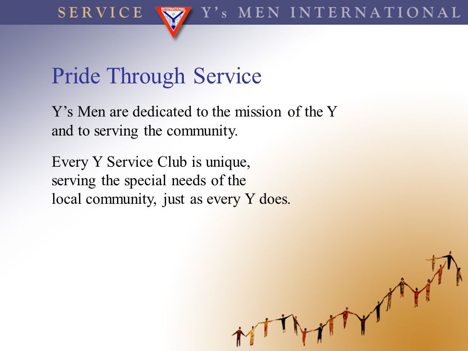 Pride Through Service Y's Men are dedicated to the mission of the Y