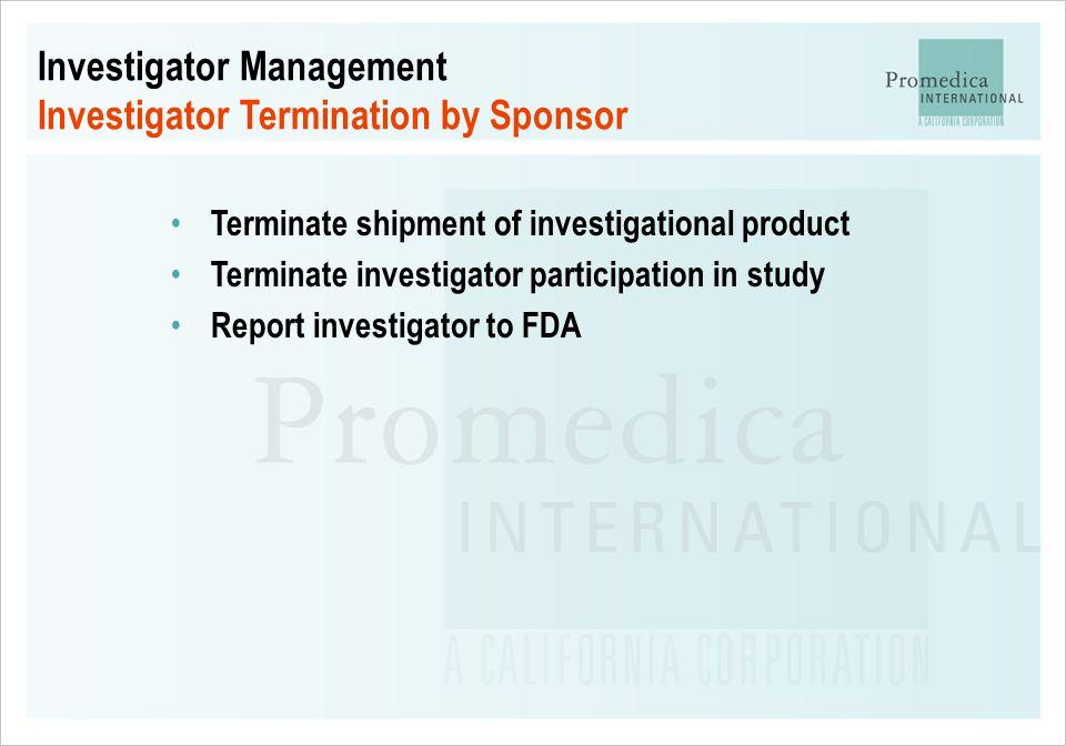 Investigator Management Investigator Termination by Sponsor