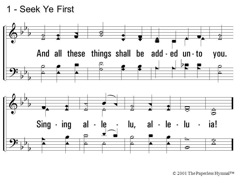 1 - Seek Ye First © 2001 The Paperless Hymnal™
