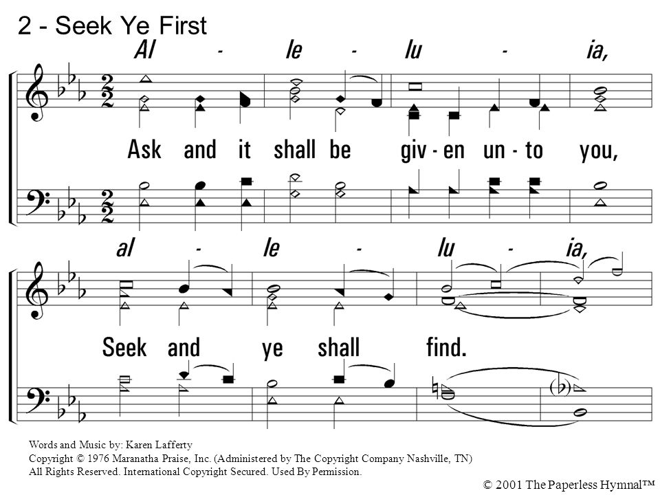 2 - Seek Ye First 2. Ask and it shall be given unto you,