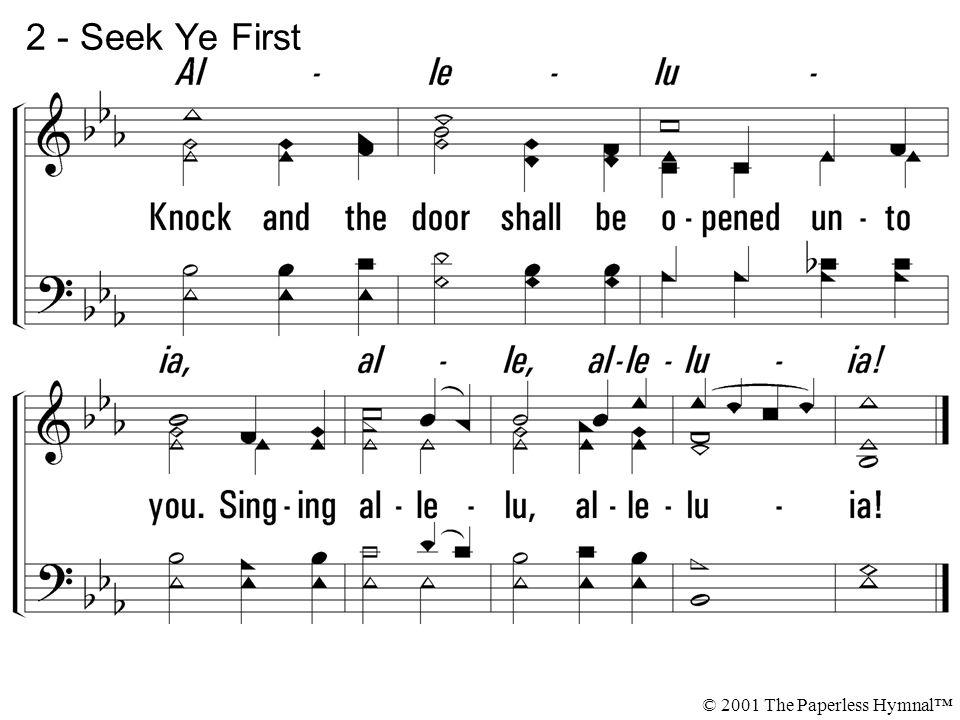 2 - Seek Ye First © 2001 The Paperless Hymnal™
