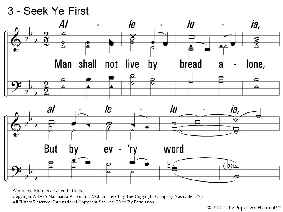 3 - Seek Ye First 3. Man shall not live by bread a-lone,