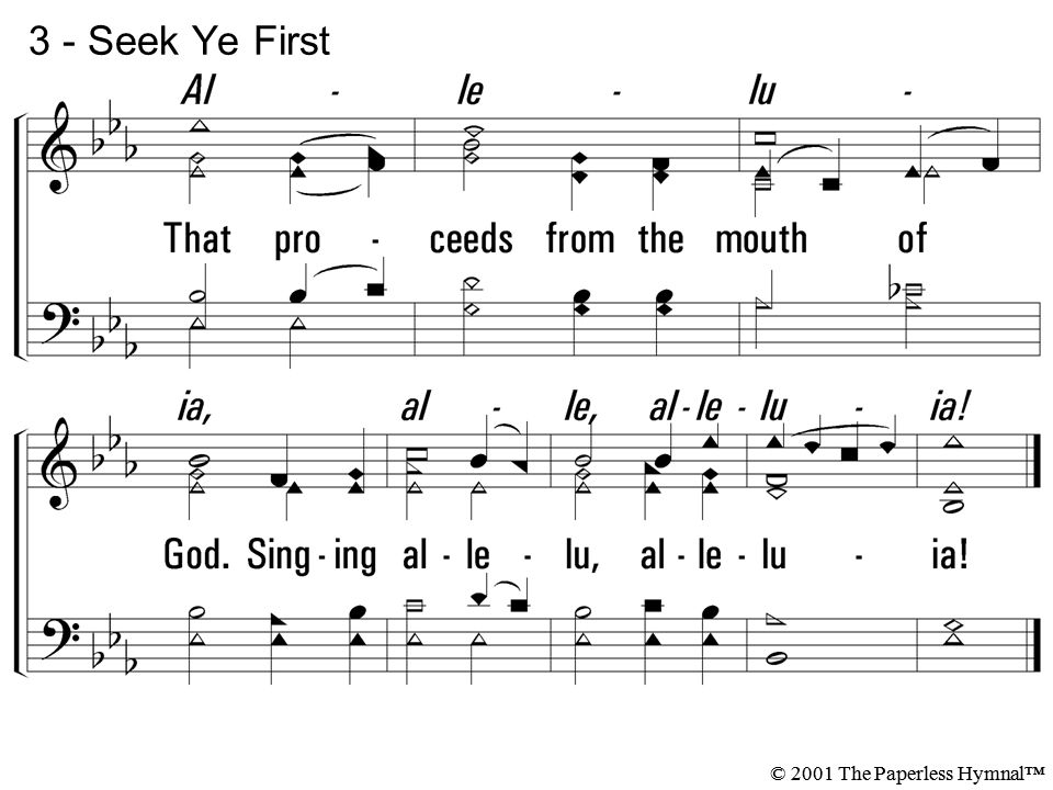 3 - Seek Ye First © 2001 The Paperless Hymnal™