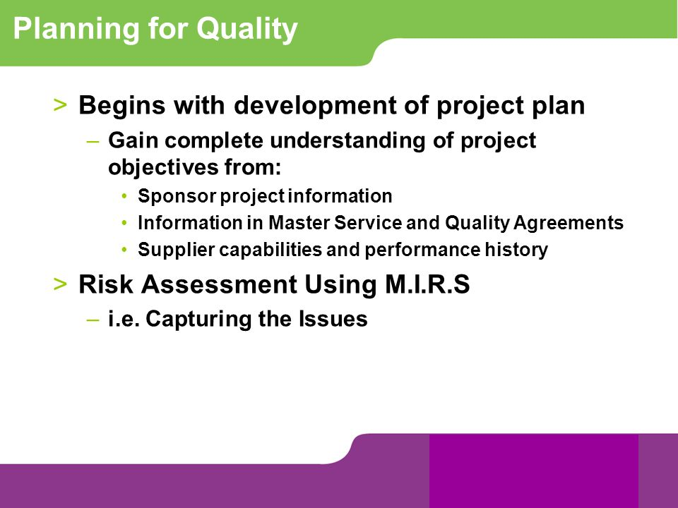 Planning for Quality Begins with development of project plan