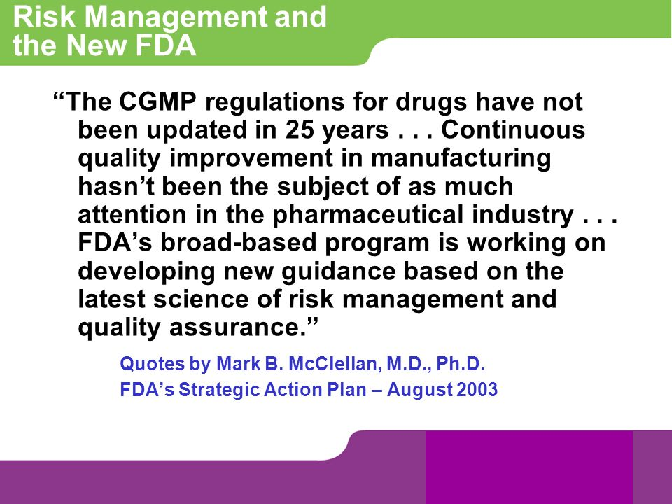Risk Management and the New FDA