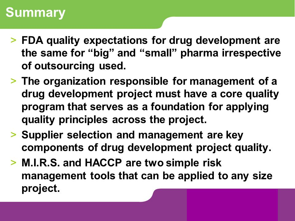 SummaryFDA quality expectations for drug development are the same for big and small pharma irrespective of outsourcing used.