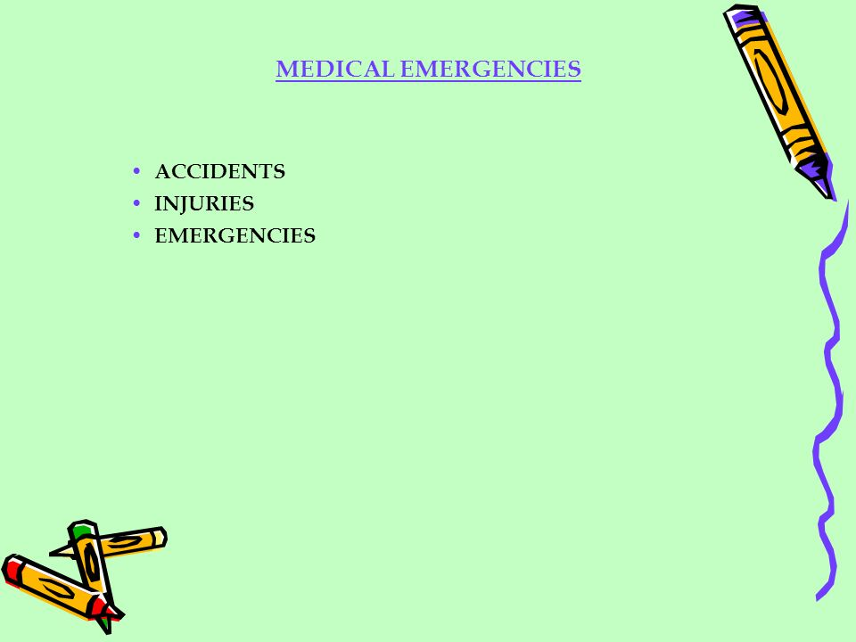 MEDICAL EMERGENCIES ACCIDENTS INJURIES EMERGENCIES