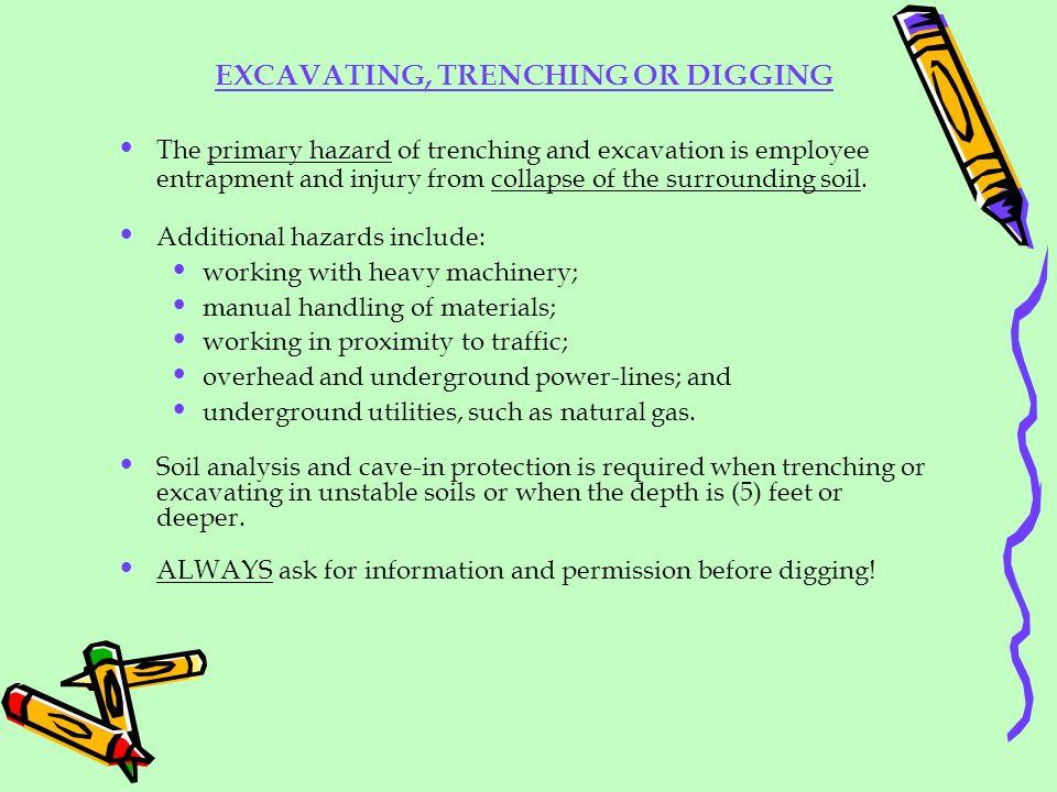 EXCAVATING, TRENCHING OR DIGGING