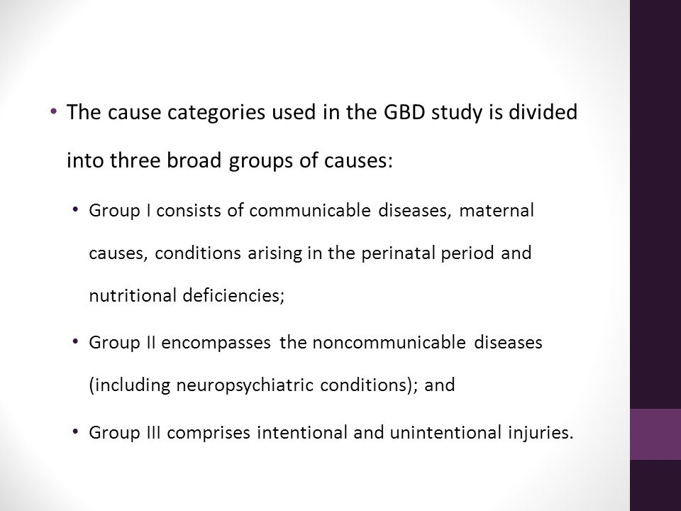 The cause categories used in the GBD study is divided into three broad groups of causes: