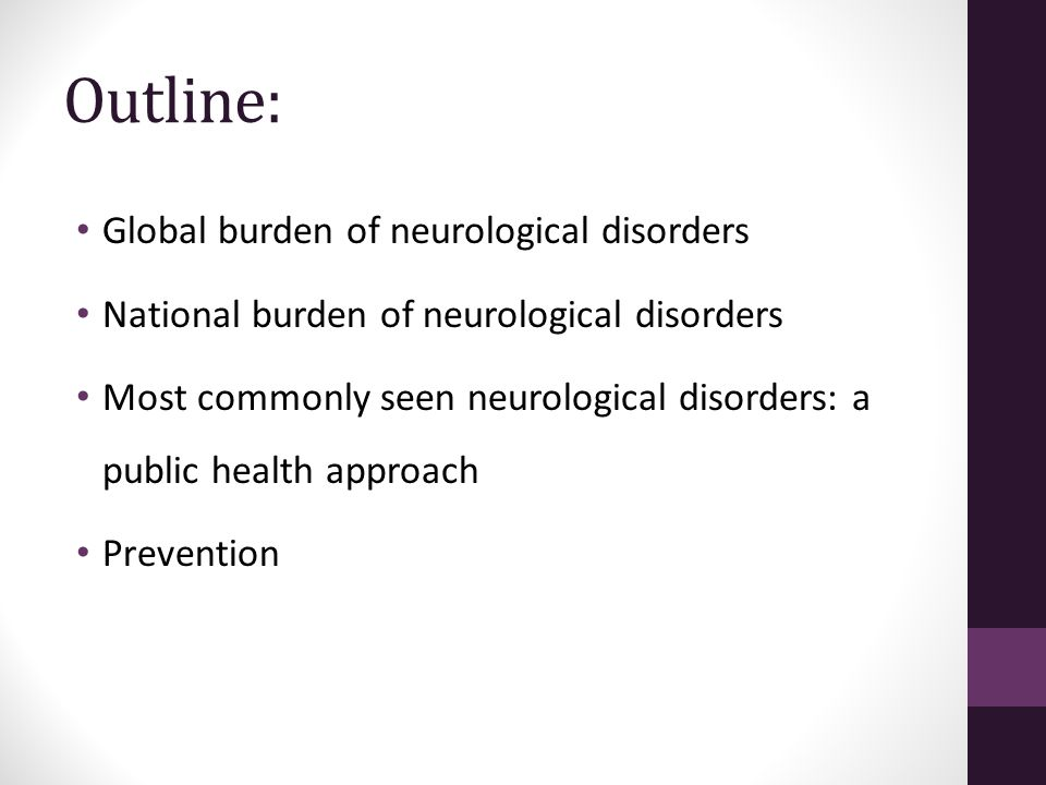 Outline: Global burden of neurological disorders