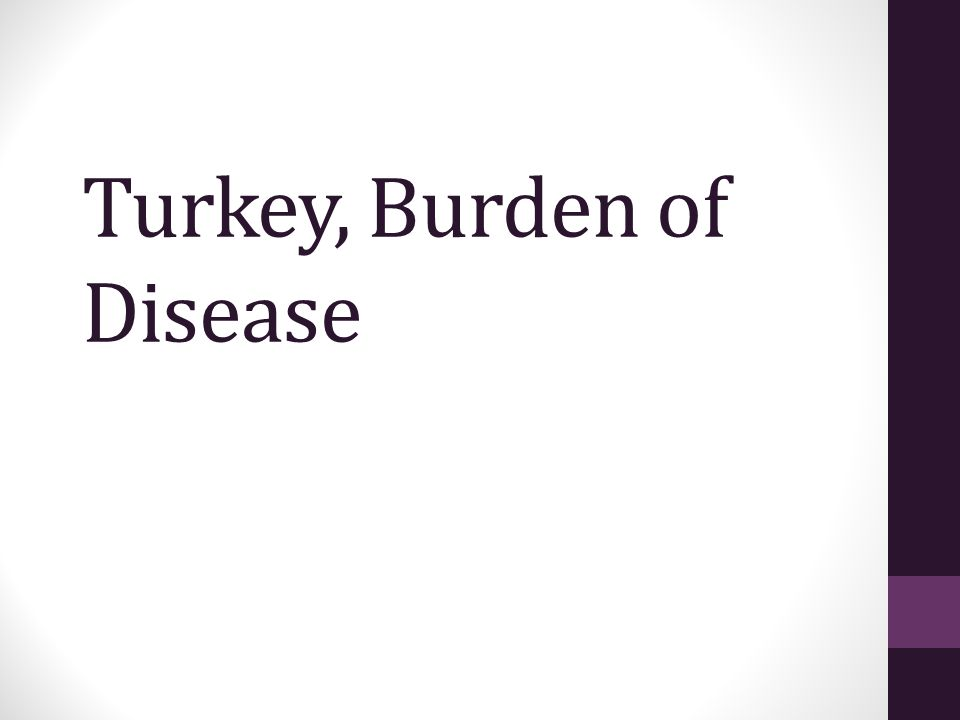Turkey, Burden of Disease