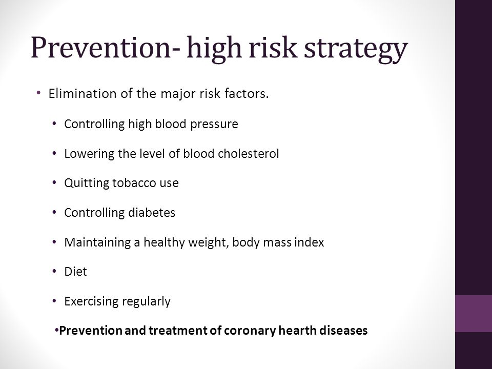 Prevention- high risk strategy