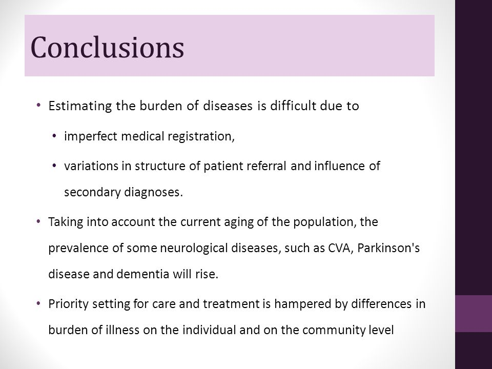Conclusions Estimating the burden of diseases is difficult due to