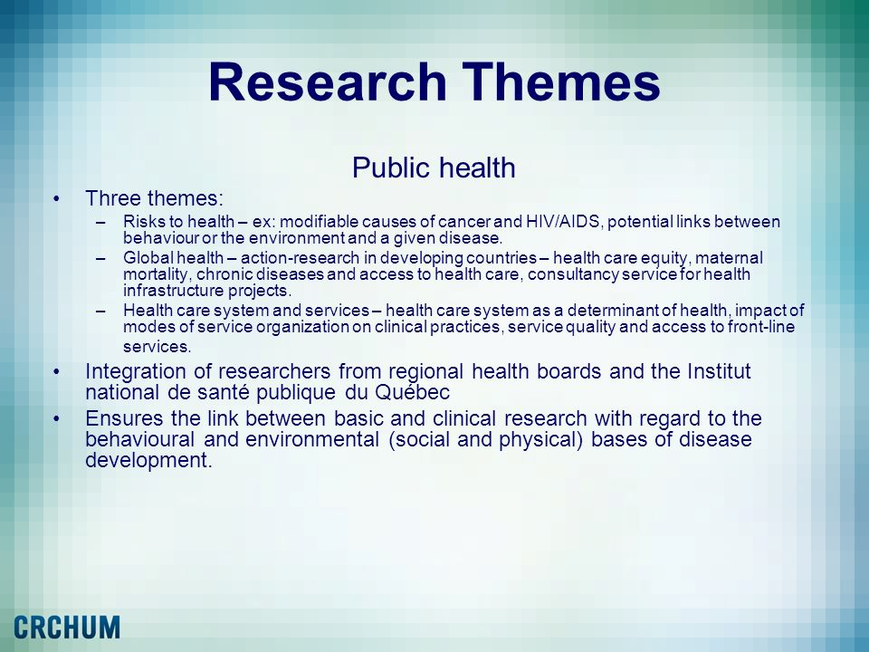 Research Themes Public health Three themes: