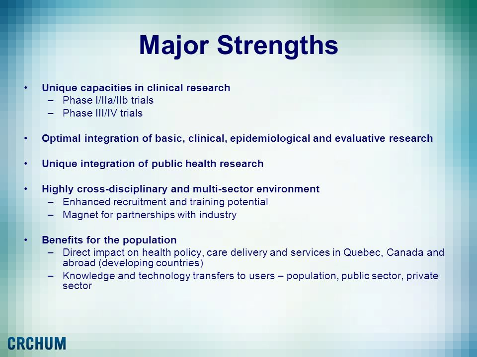 Major Strengths Unique capacities in clinical research