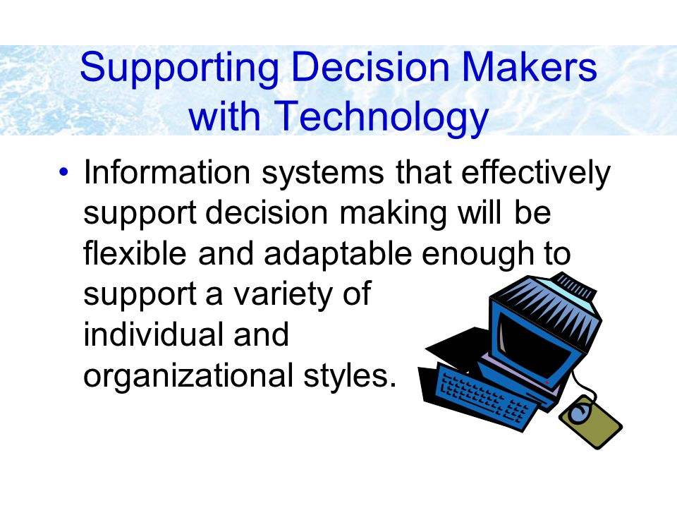 Supporting Decision Makers with Technology
