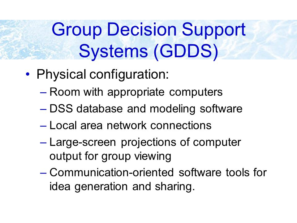 Group Decision Support Systems (GDDS)