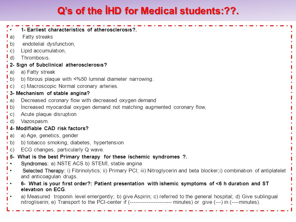 Q's of the İHD for Medical students: .
