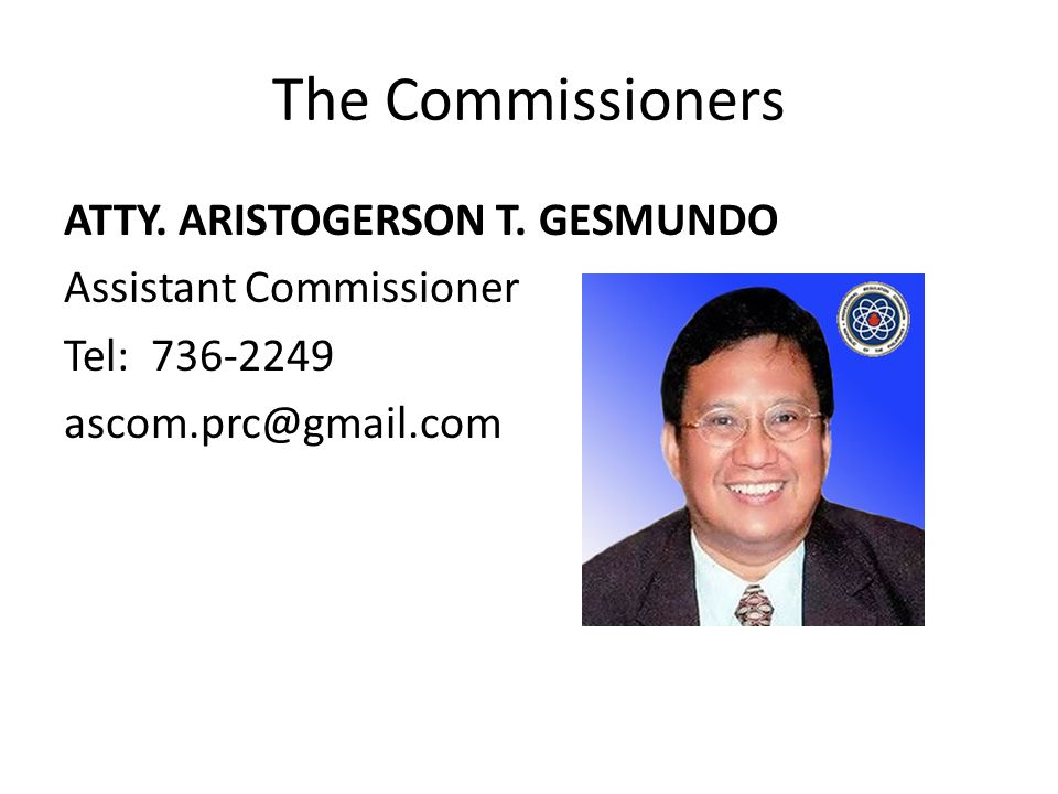The Commissioners ATTY. ARISTOGERSON T.