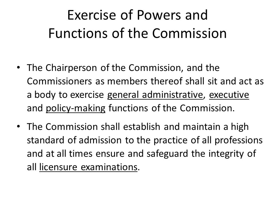 Exercise of Powers and Functions of the Commission