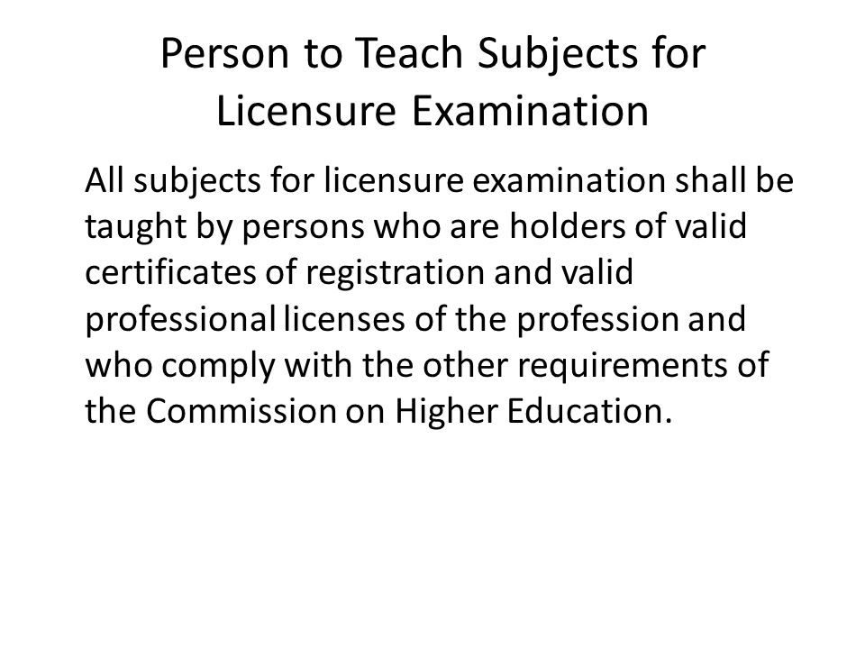 Person to Teach Subjects for Licensure Examination