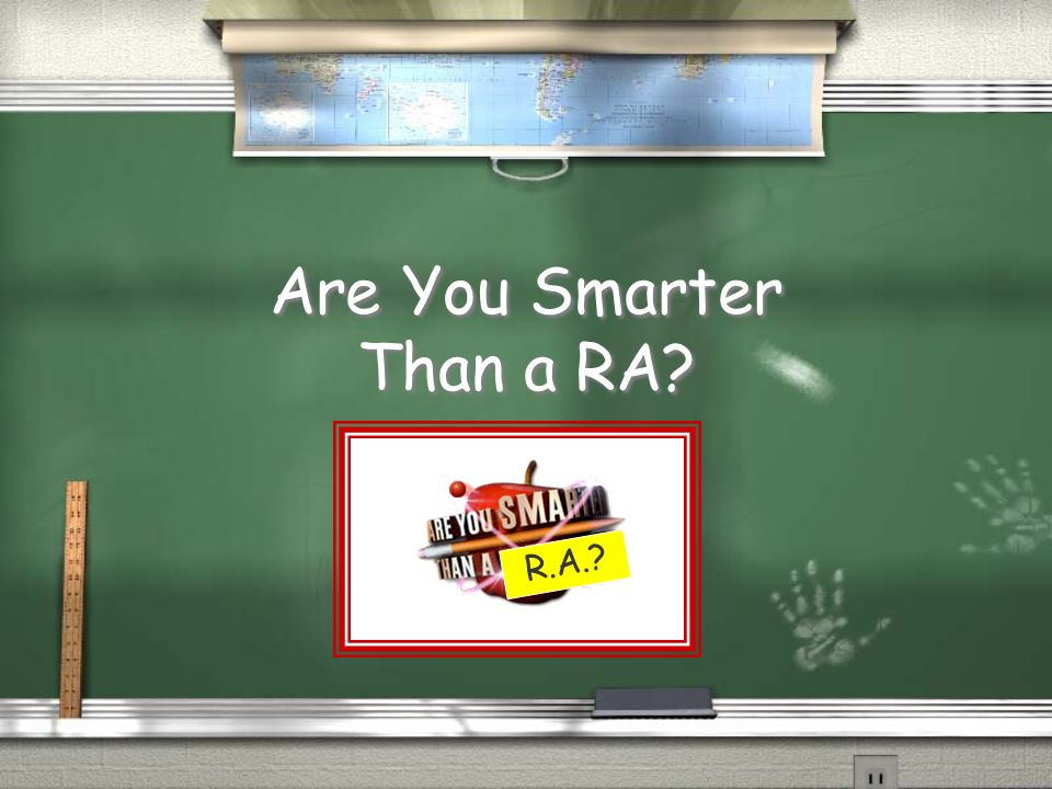 Are You Smarter Than a RA