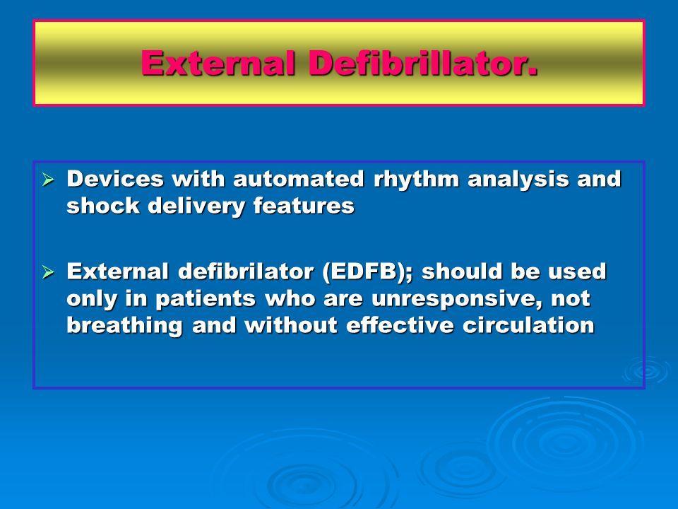External Defibrillator.