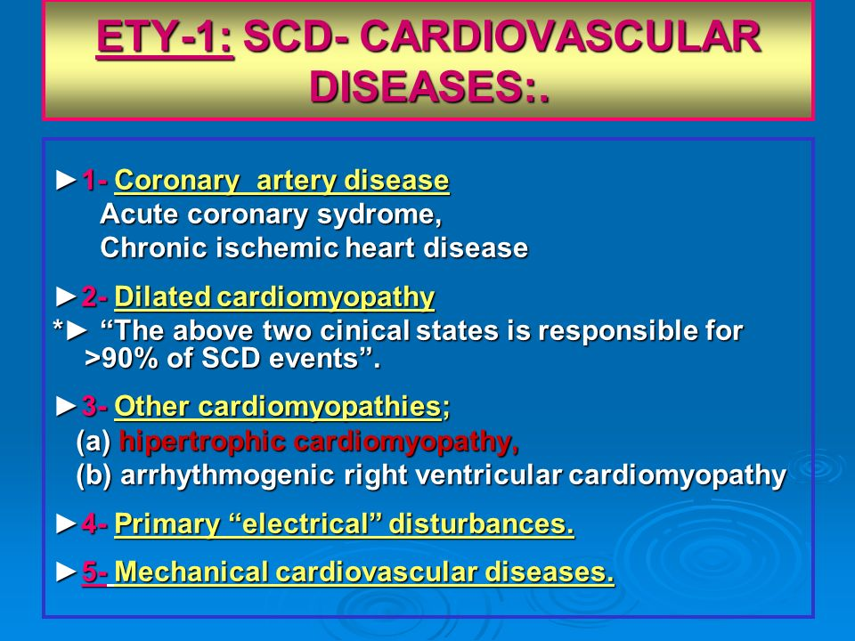 ETY-1: SCD- CARDIOVASCULAR DISEASES:.