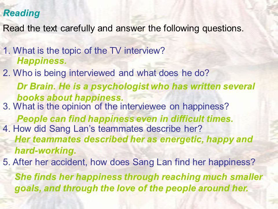 Reading Read the text carefully and answer the following questions. 1. What is the topic of the TV interview