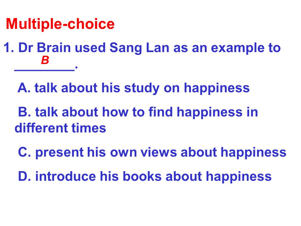 Multiple-choice Dr Brain used Sang Lan as an example to ________.