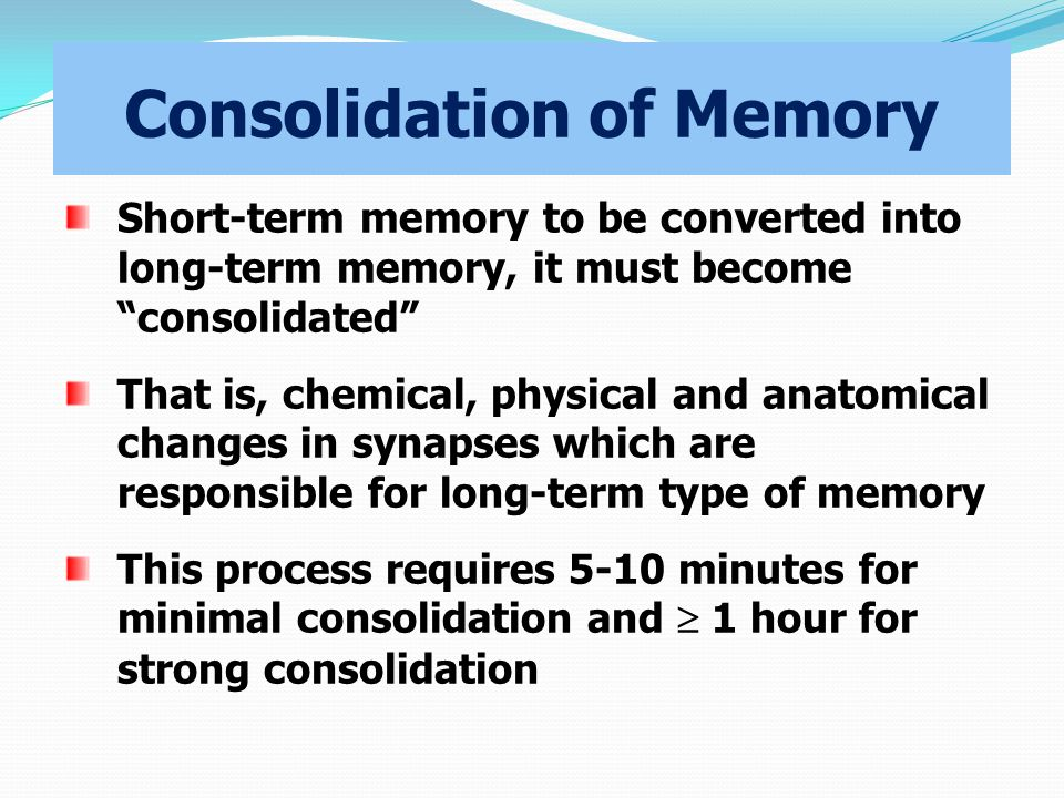 Consolidation of Memory