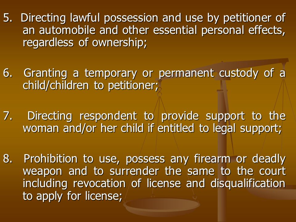 5. Directing lawful possession and use by petitioner of an automobile and other essential personal effects, regardless of ownership;