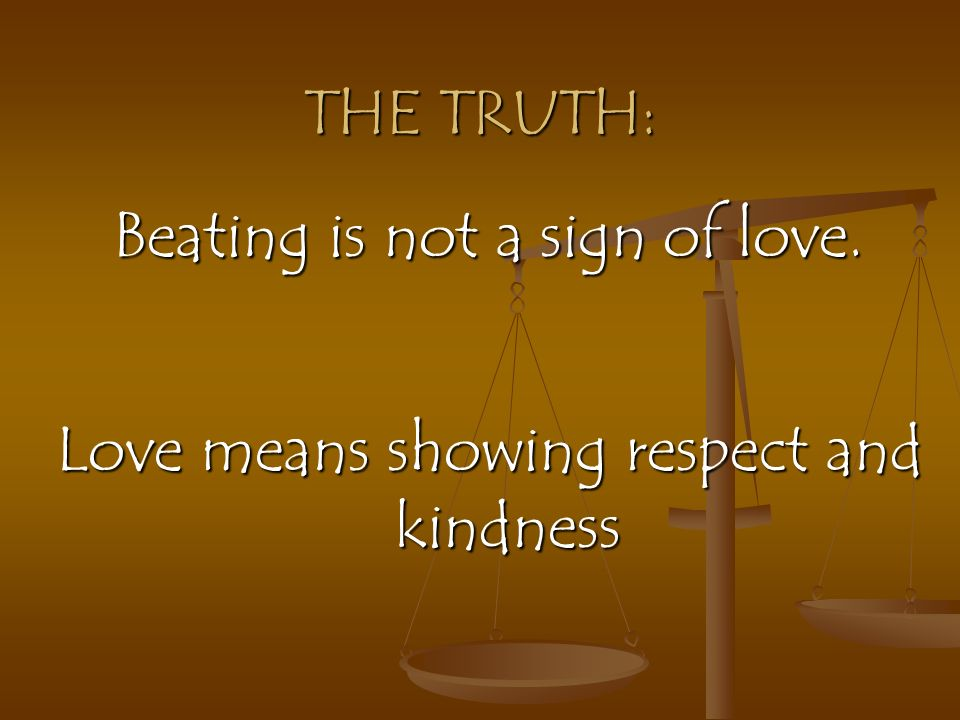 Beating is not a sign of love.