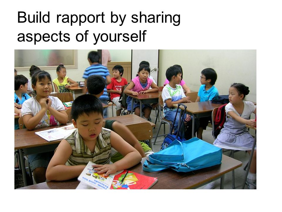 Build rapport by sharing aspects of yourself