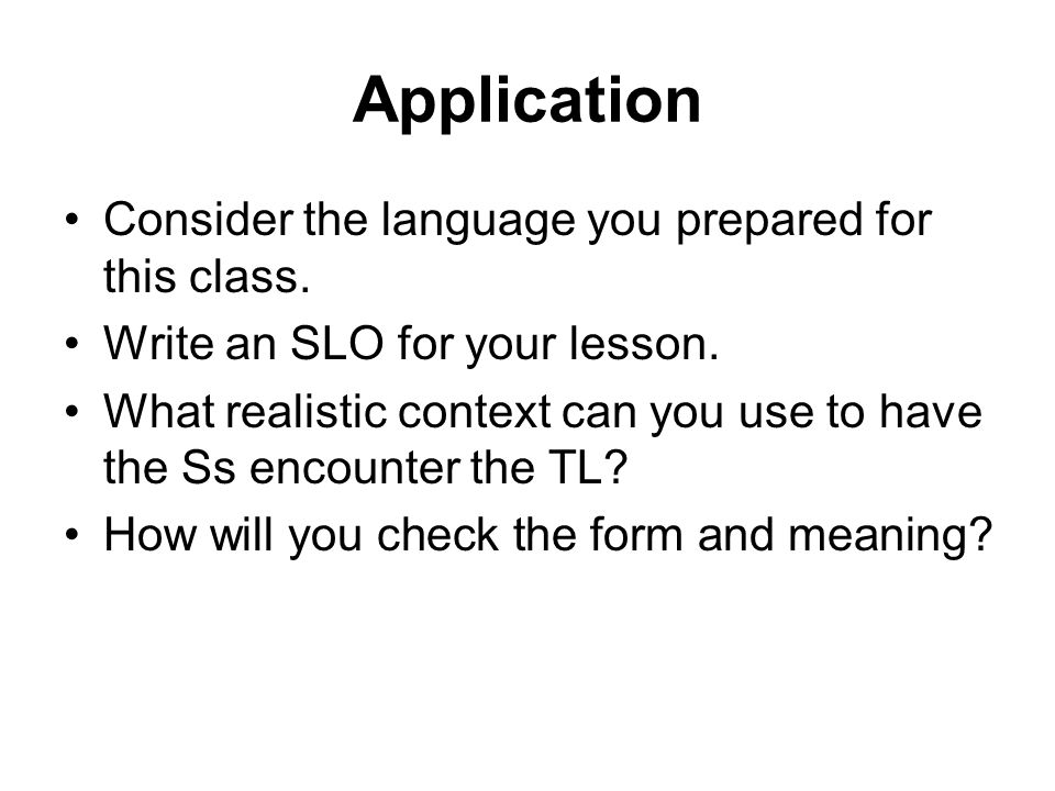 Application Consider the language you prepared for this class.