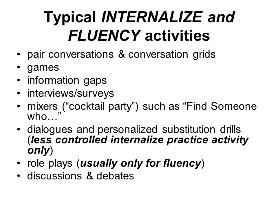 Typical INTERNALIZE and FLUENCY activities