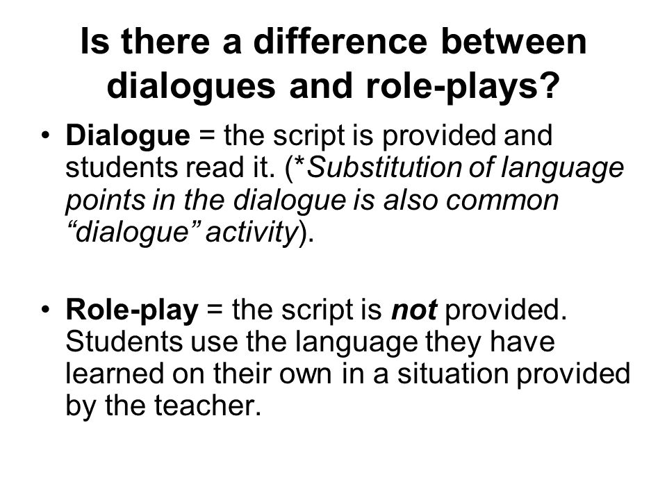 Is there a difference between dialogues and role-plays