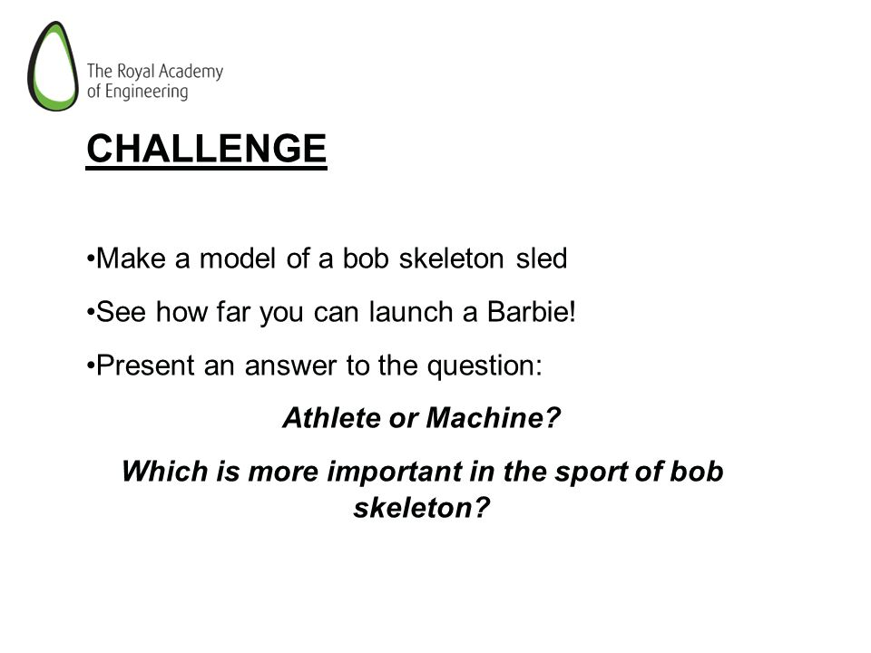 Which is more important in the sport of bob skeleton