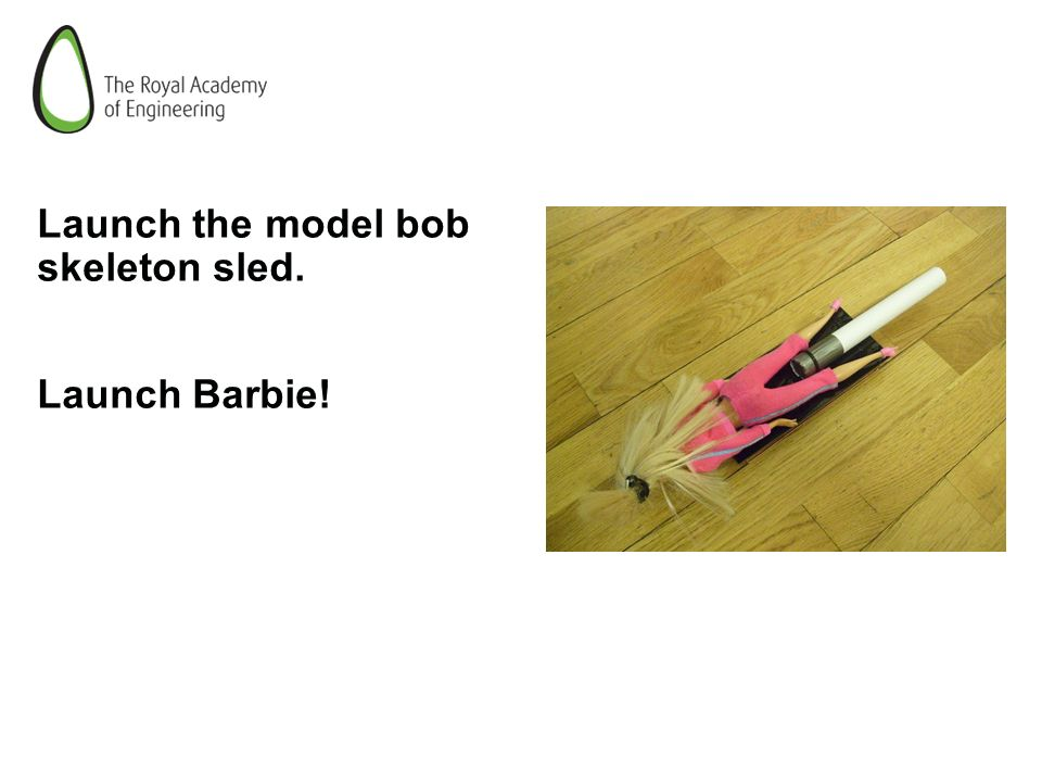 Launch the model bob skeleton sled.