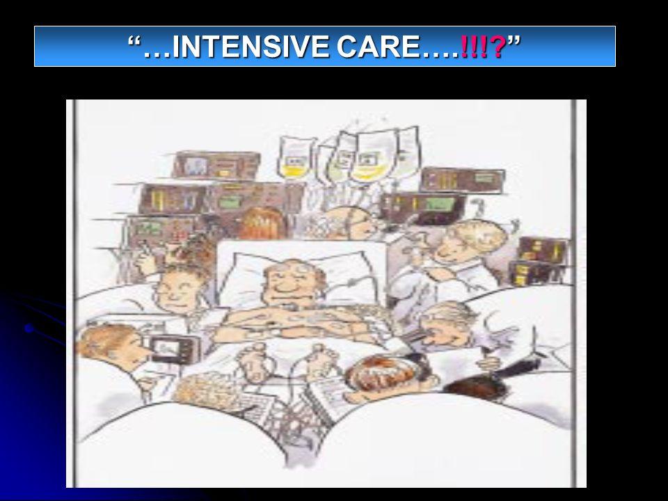 …INTENSIVE CARE….!!!