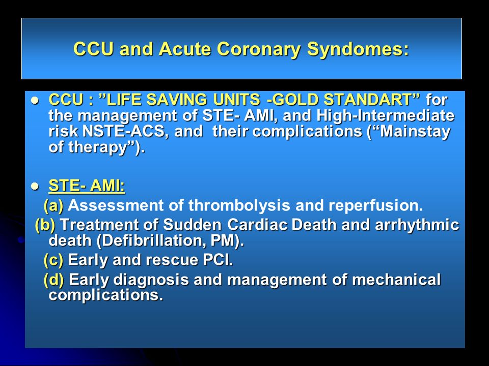 CCU and Acute Coronary Syndomes: