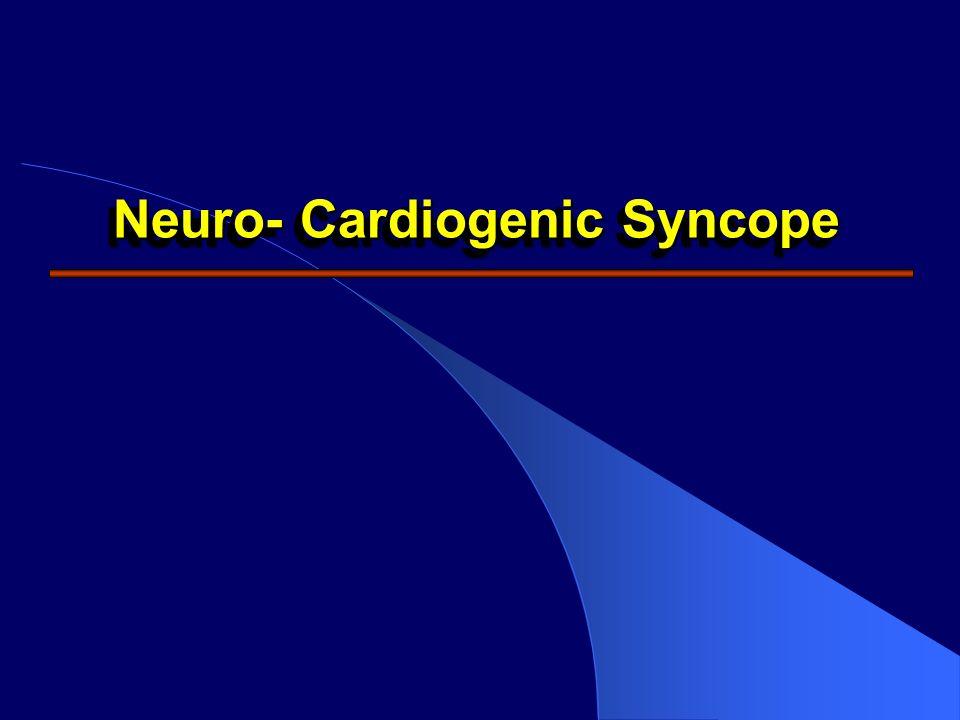 Neuro- Cardiogenic Syncope