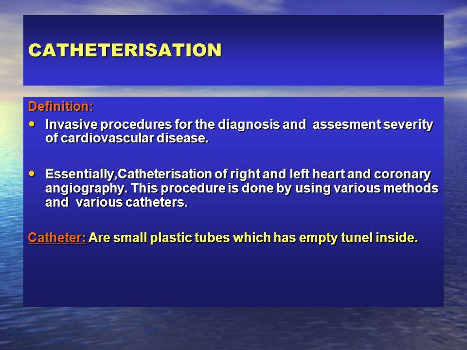 CATHETERISATION Definition:
