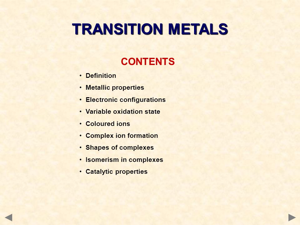 TRANSITION METALS CONTENTS Definition Metallic properties