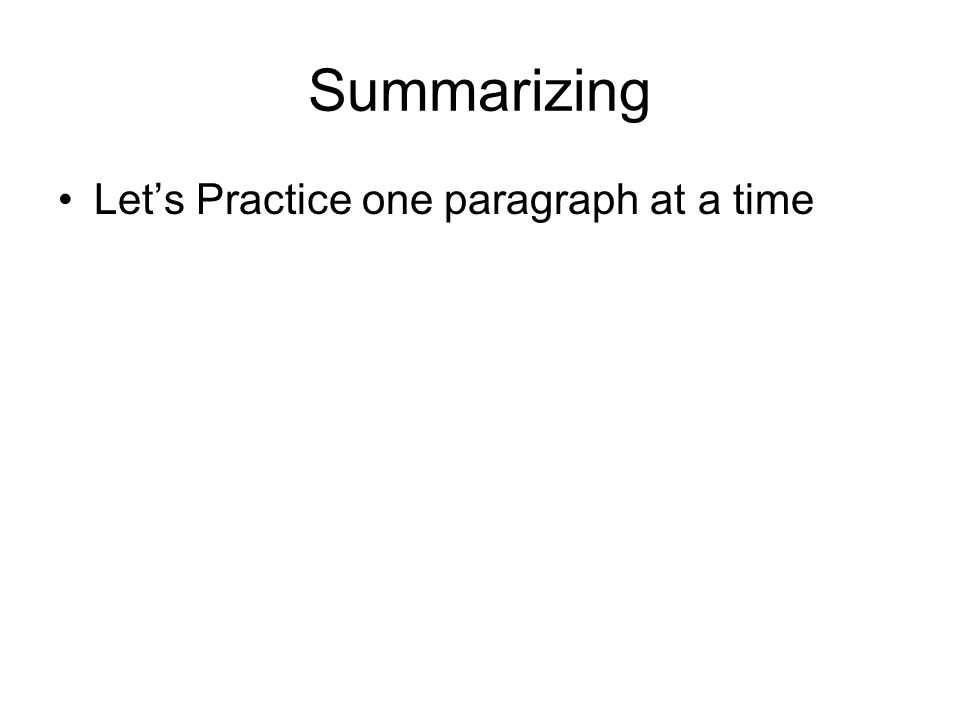 Summarizing Let's Practice one paragraph at a time